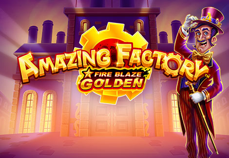 Fire Blaze Golden: Amazing Factory